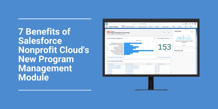 7 Benefits of Salesforce Nonprofit Cloud's New Program Management Module